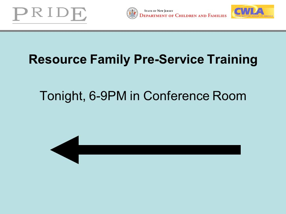 Resource Family Pre-Service Training Tonight, 6-9PM in Conference Room