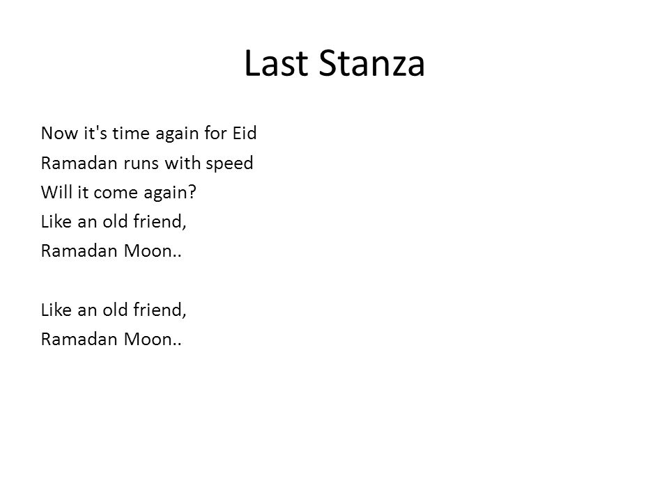 Last Stanza Now it s time again for Eid Ramadan runs with speed Will it come again.