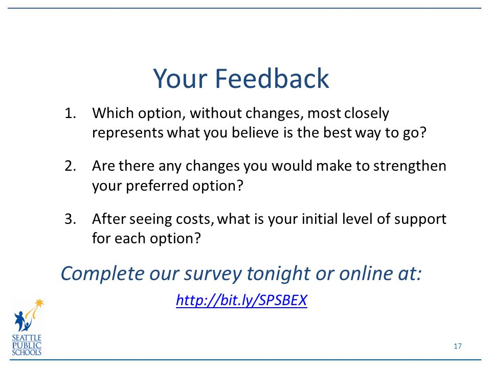 Your Feedback 1.Which option, without changes, most closely represents what you believe is the best way to go.