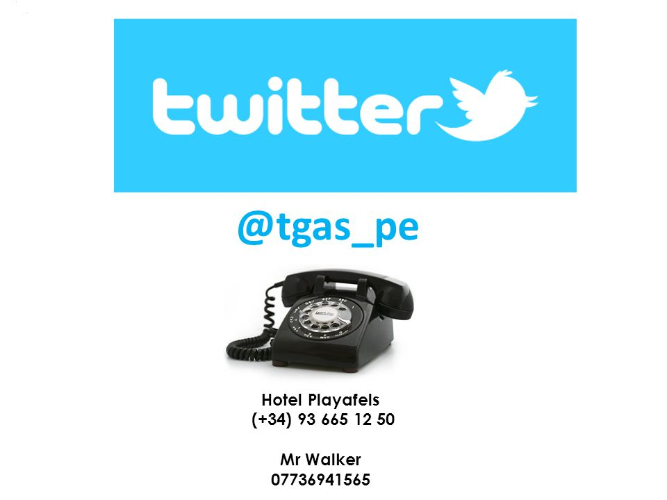 @tgas_pe Hotel Playafels (+34) 93 665 12 50 Mr Walker 07736941565