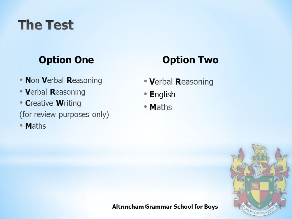 Altrincham Grammar School for Boys Non Verbal Reasoning Verbal Reasoning Creative Writing (for review purposes only) Maths Option One Verbal Reasoning English Maths Option Two