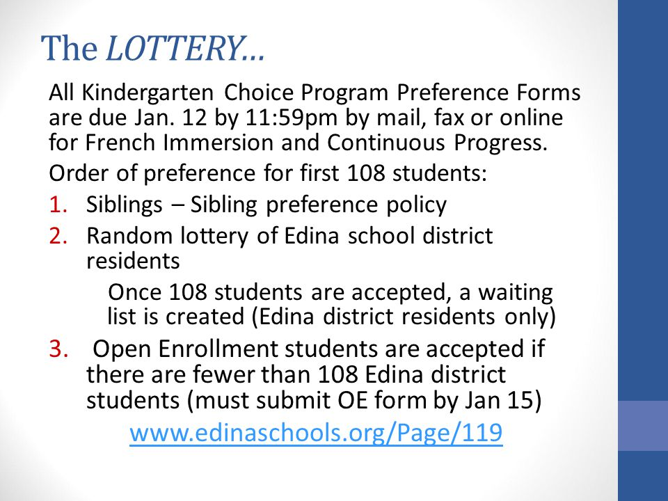 The LOTTERY… All Kindergarten Choice Program Preference Forms are due Jan. 12 by 11:59pm by mail, fax or online for French Immersion and Continuous Pr