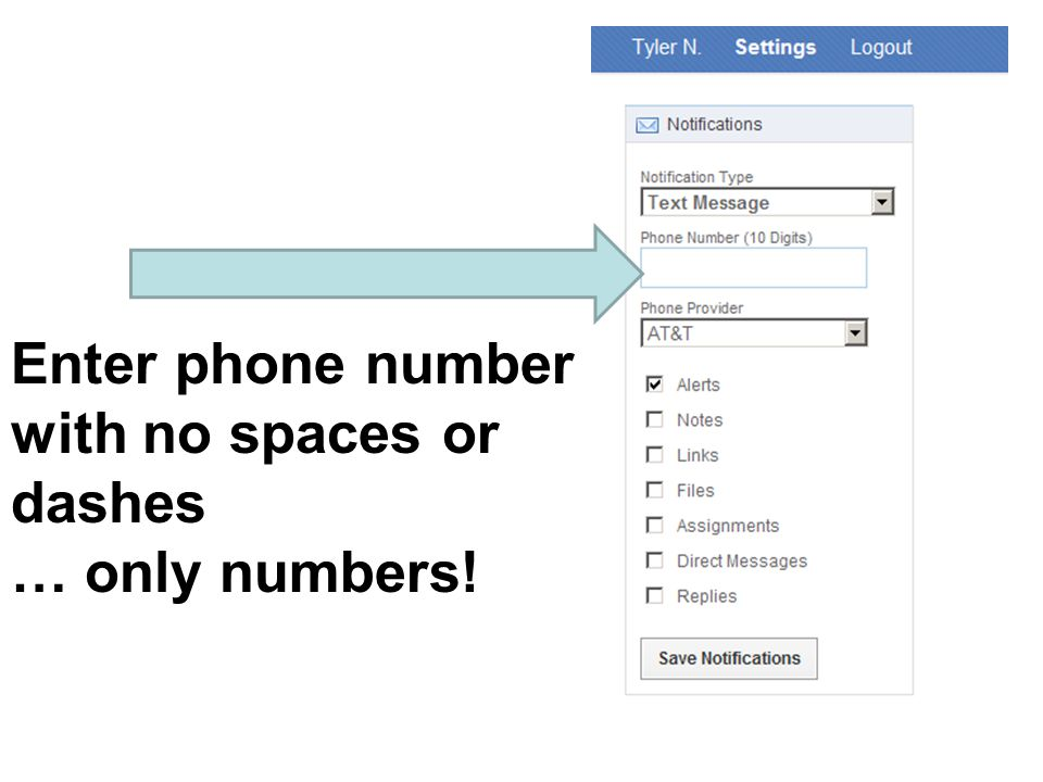 Enter phone number with no spaces or dashes … only numbers!