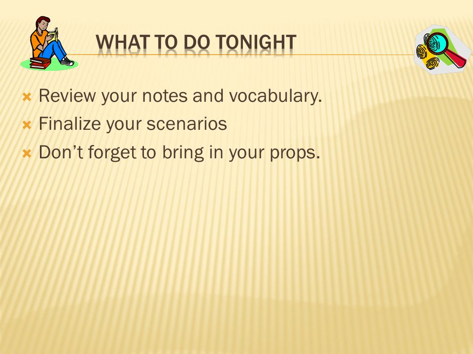 Review your notes and vocabulary.