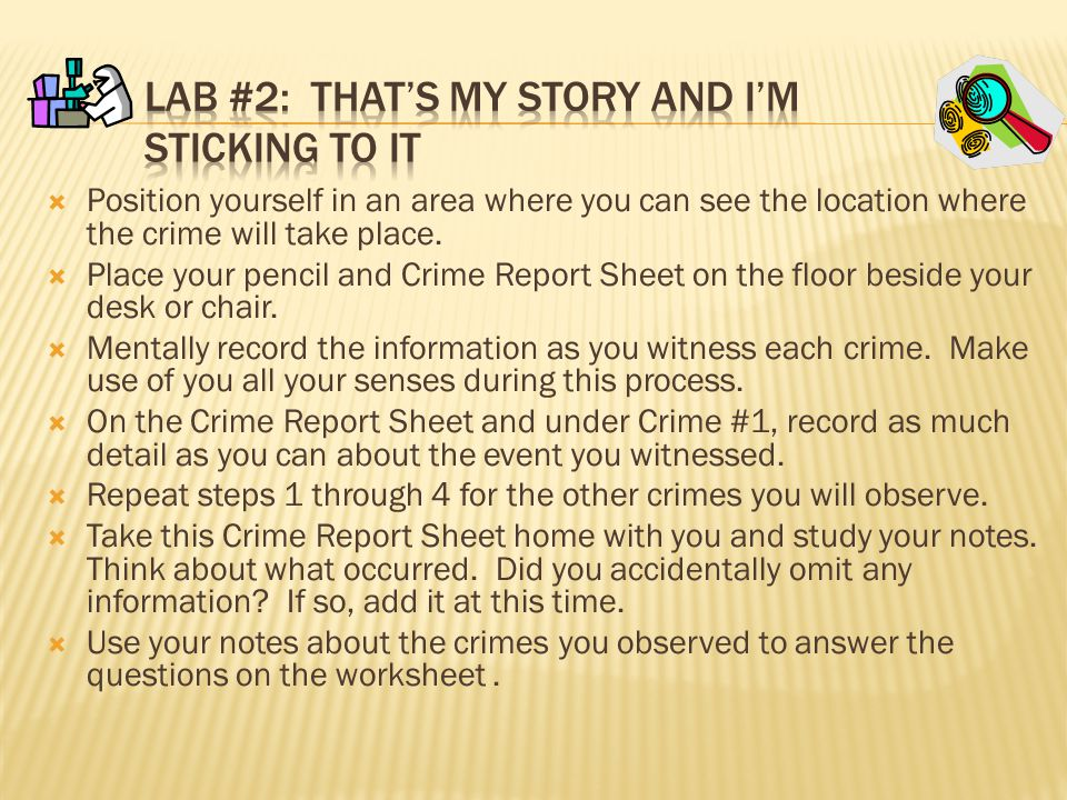  Position yourself in an area where you can see the location where the crime will take place.