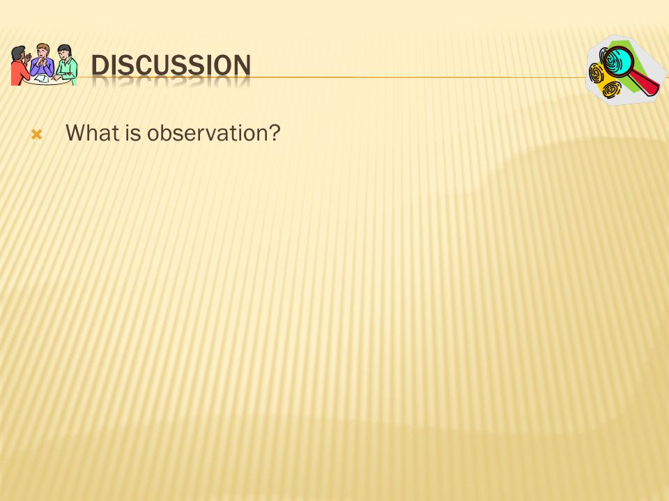  What is observation?