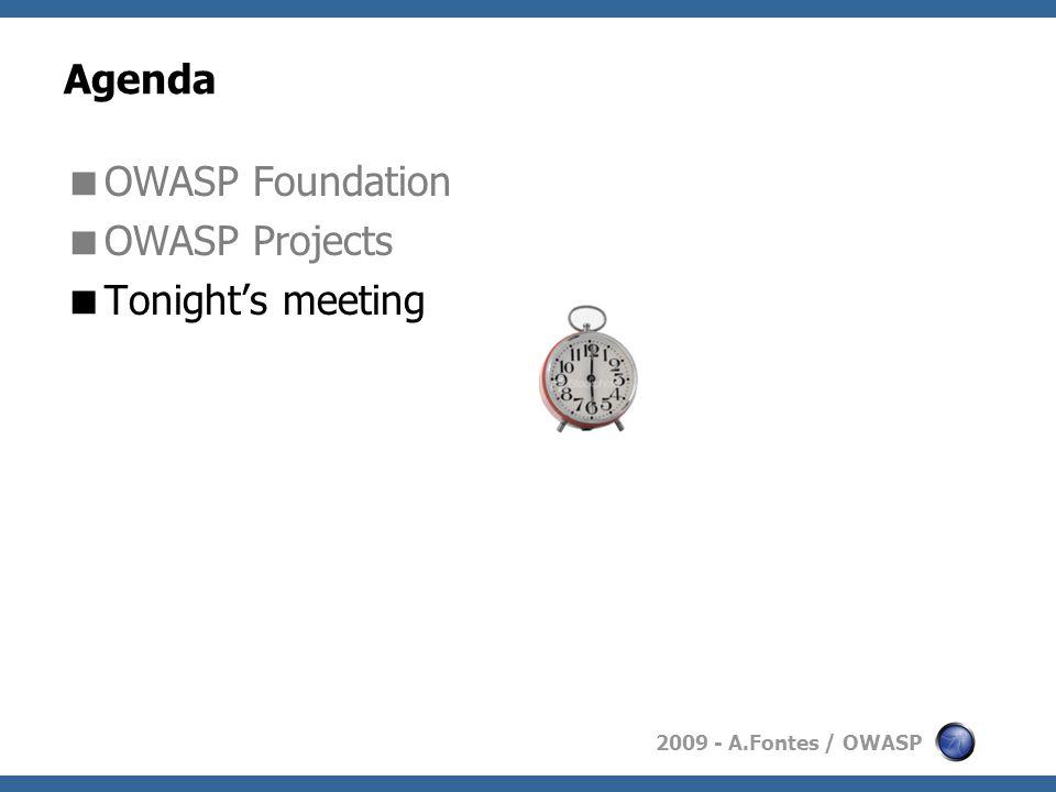 2009 - A.Fontes / OWASP Agenda  OWASP Foundation  OWASP Projects  Tonight's meeting