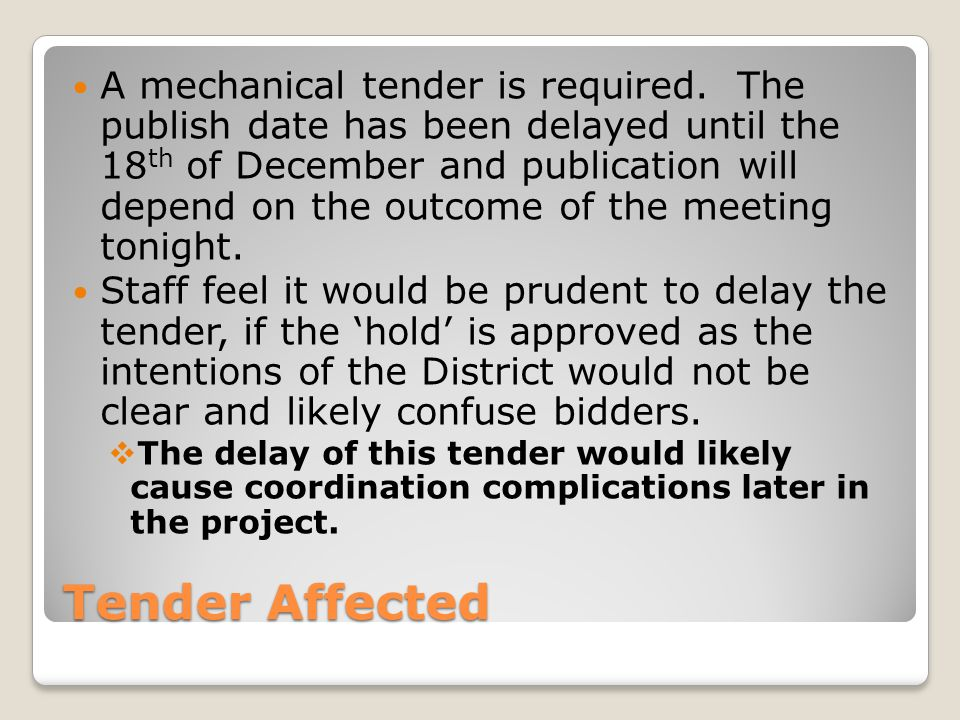 Tender Affected A mechanical tender is required.