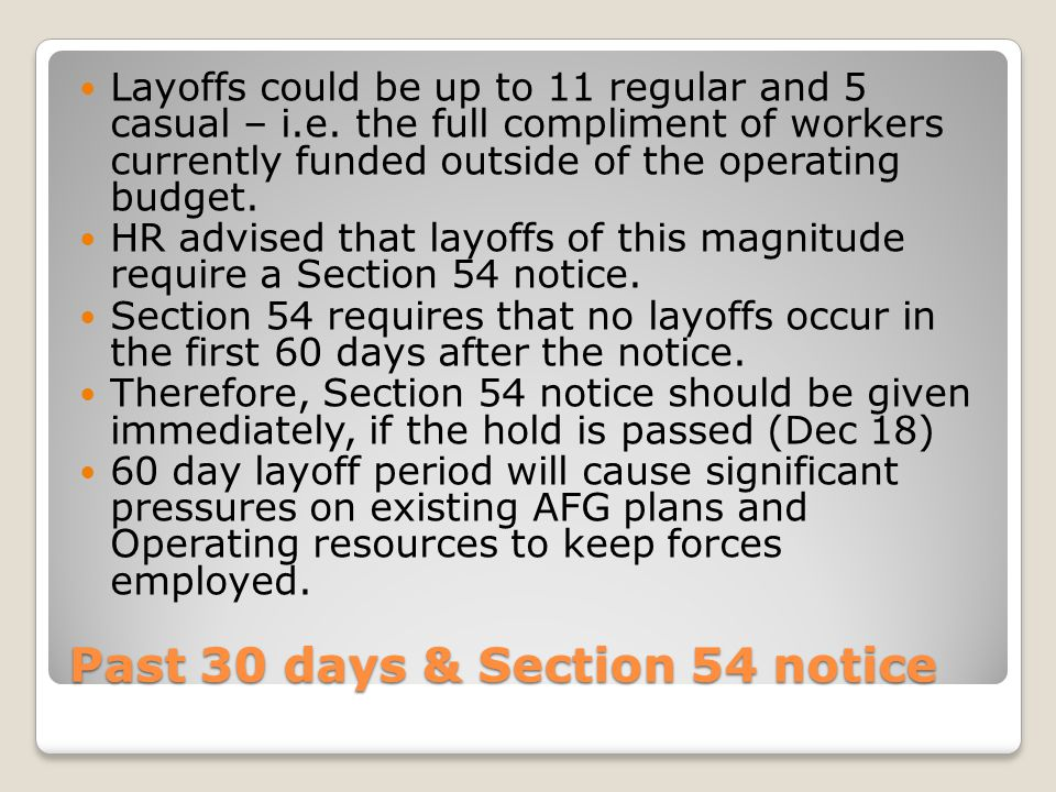 Past 30 days & Section 54 notice Layoffs could be up to 11 regular and 5 casual – i.e.