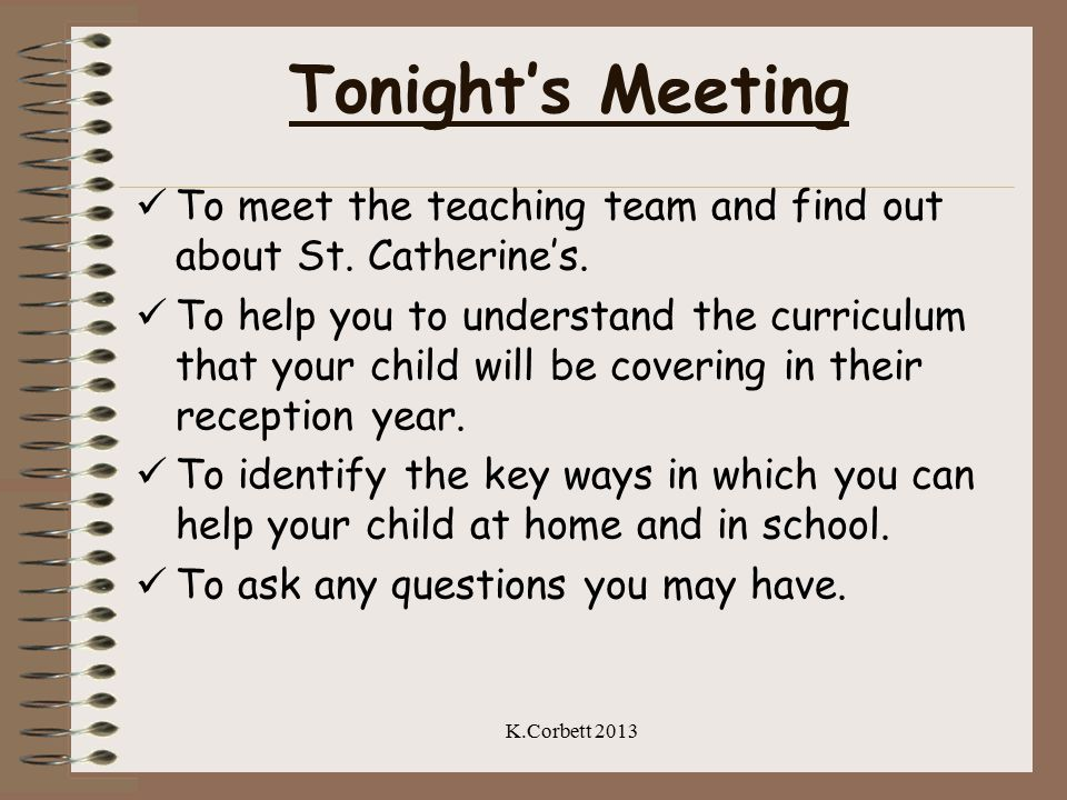 Tonight's Meeting To meet the teaching team and find out about St.