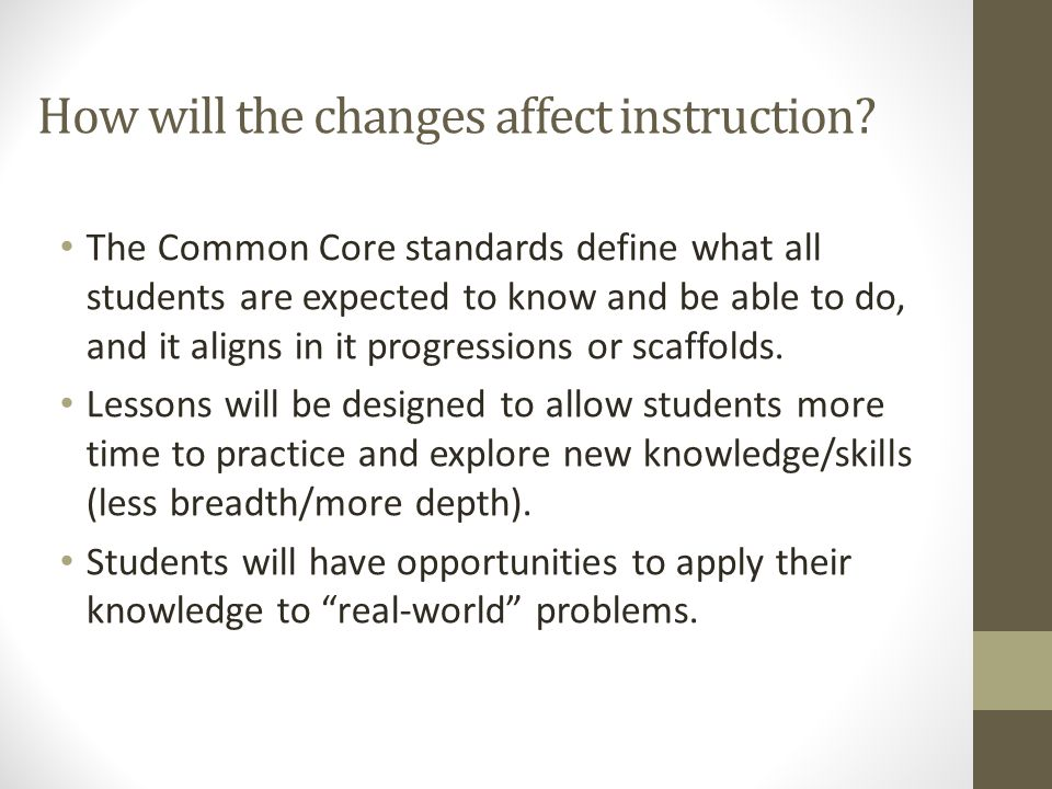 How will the changes affect instruction.