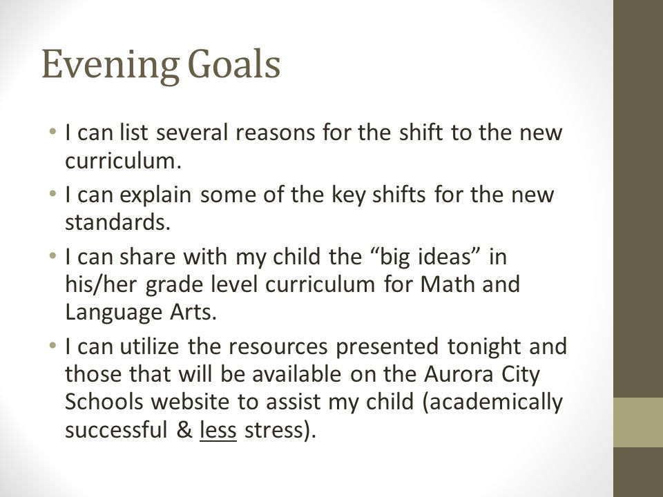 Evening Goals I can list several reasons for the shift to the new curriculum.