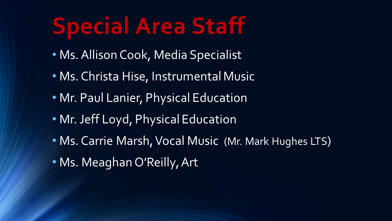 Special Area Staff Ms. Allison Cook, Media Specialist Ms. Christa Hise, Instrumental Music Mr. Paul Lanier, Physical Education Mr. Jeff Loyd, Physical