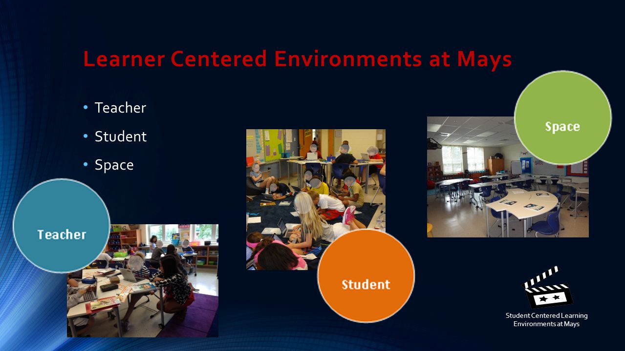Learner Centered Environments at Mays Teacher Student Space Student Centered Learning Environments at Mays