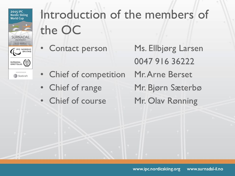 www.ipc.nordicskiing.org www.surnadal-il.no Introduction of the members of the OC Contact personMs.