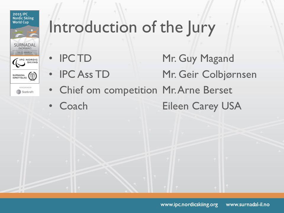 www.ipc.nordicskiing.org www.surnadal-il.no Introduction of the Jury IPC TDMr.