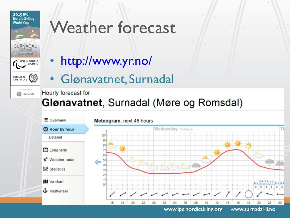 www.ipc.nordicskiing.org www.surnadal-il.no Weather forecast http://www.yr.no/ Glønavatnet, Surnadal