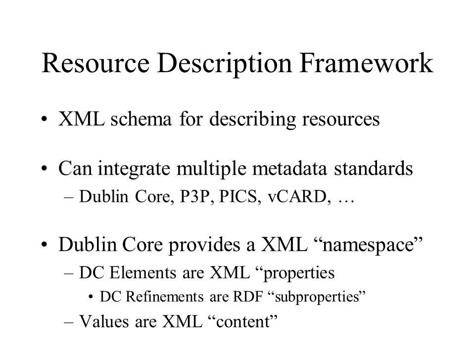 XML Namespaces <rdf:RDF xmlns:rdf= http://www.w3.org/1999/02/22-rdf-syntax-ns# xmlns:rss= http://purl.org/rss/1.0/ xmlns:dc= http://purl.org/dc/elements/1.1/ > XML.com http://xml.com/pub XML.com features a rich mix of information and services for the XML community.