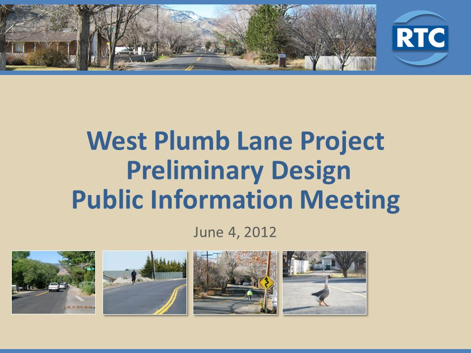 West Plumb Lane Project Preliminary Design Public Information Meeting June 4, 2012