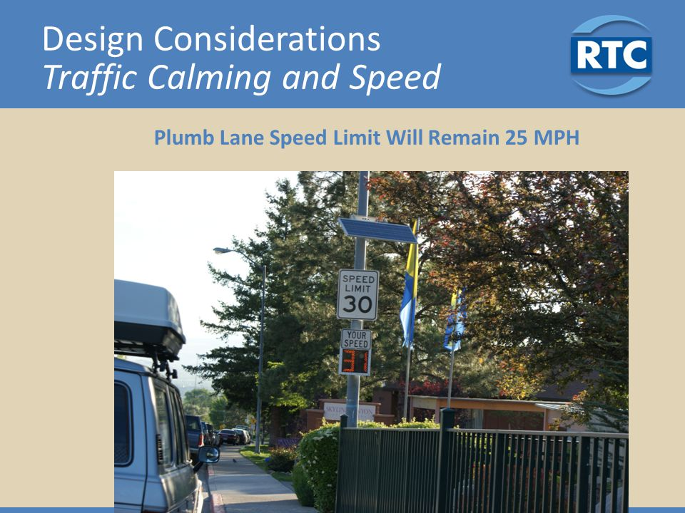 Design Considerations Traffic Calming and Speed Plumb Lane Speed Limit Will Remain 25 MPH