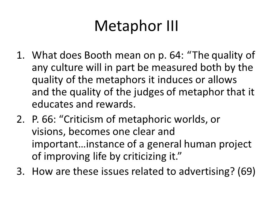 Metaphor III 1.What does Booth mean on p.