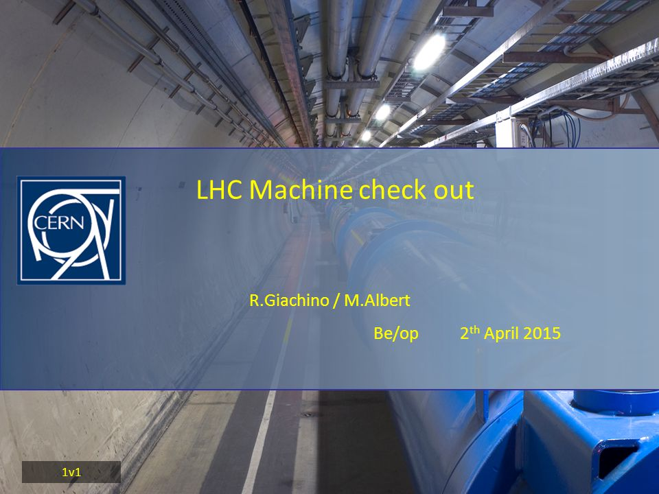 R.Giachino / M.Albert Be/op 2 th April 2015 LHC Machine check out 1v1