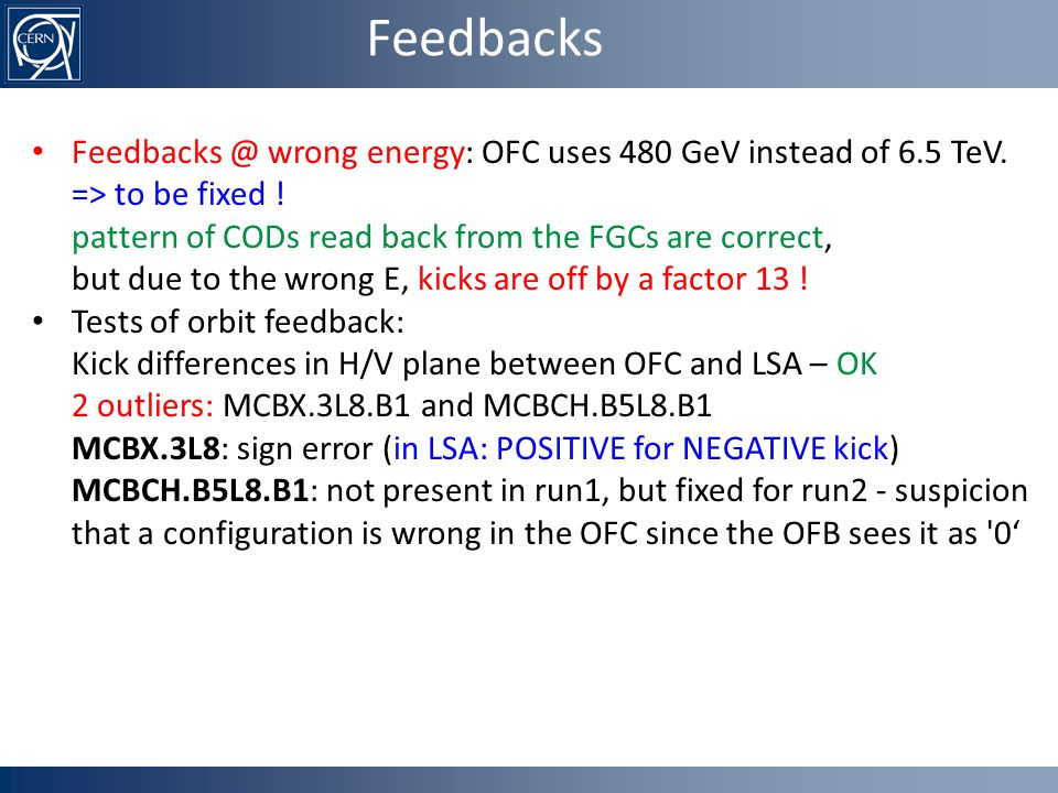 Feedbacks Feedbacks @ wrong energy: OFC uses 480 GeV instead of 6.5 TeV.