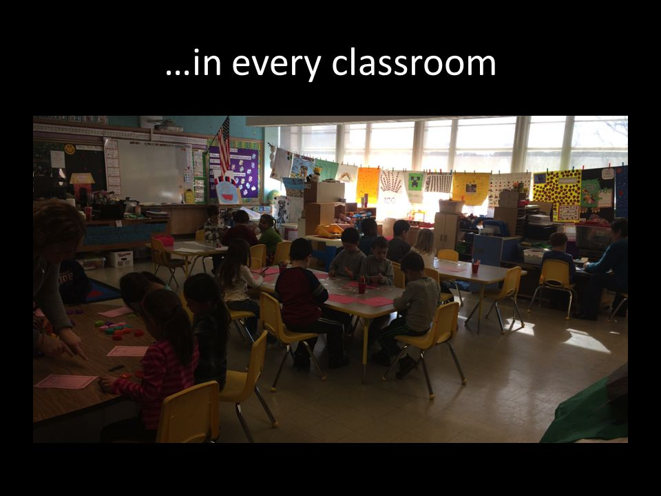 …in every classroom