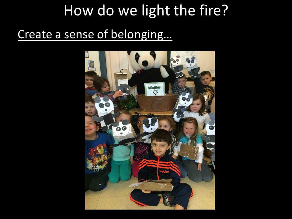 Create a sense of belonging…