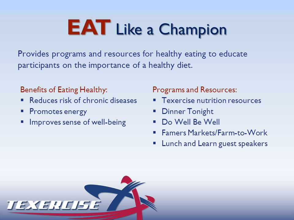 EAT Like a Champion Provides programs and resources for healthy eating to educate participants on the importance of a healthy diet. Programs and Resou