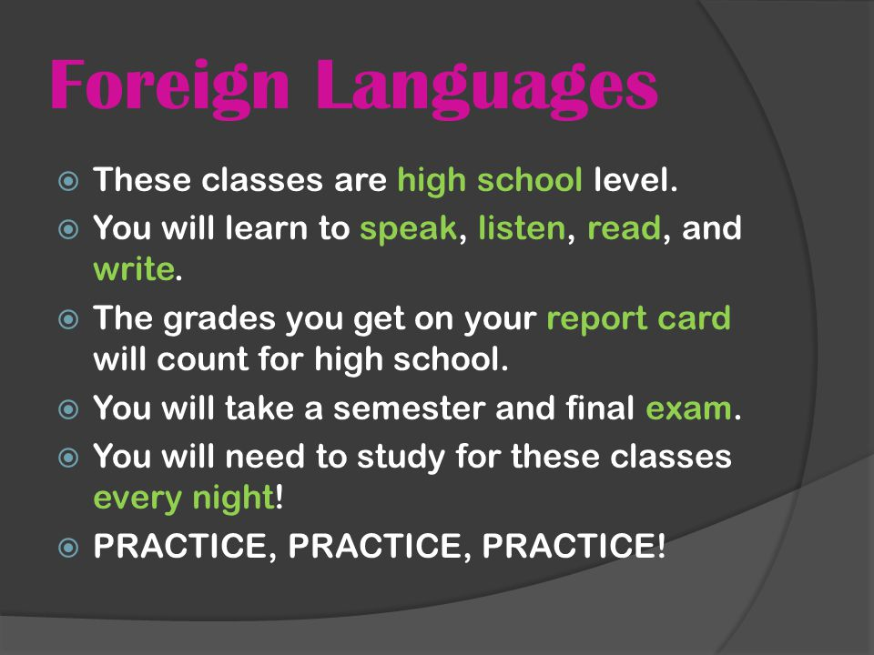 Foreign Languages  These classes are high school level.