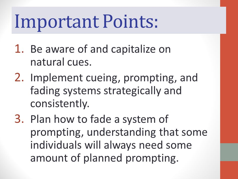 Important Points: 1. Be aware of and capitalize on natural cues.