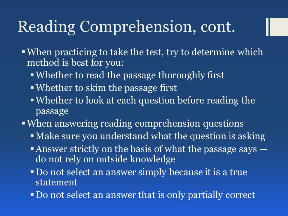 Reading Comprehension, cont.