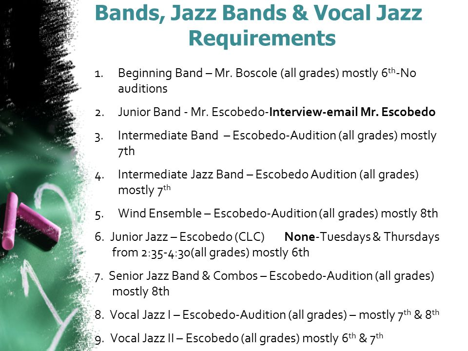 Bands, Jazz Bands & Vocal Jazz Requirements 1.Beginning Band – Mr.