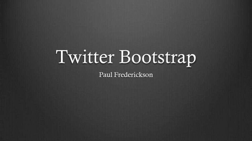Twitter Bootstrap Paul Frederickson