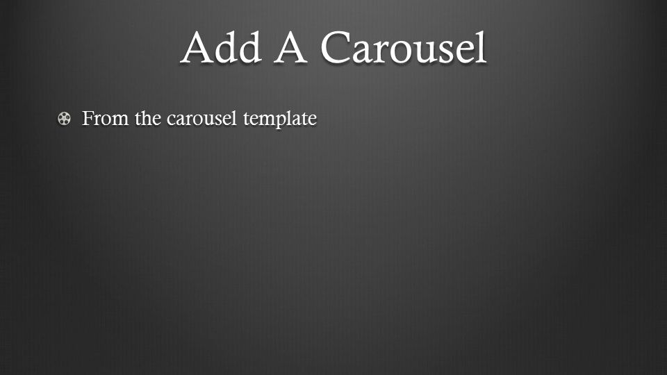 Add A Carousel From the carousel template