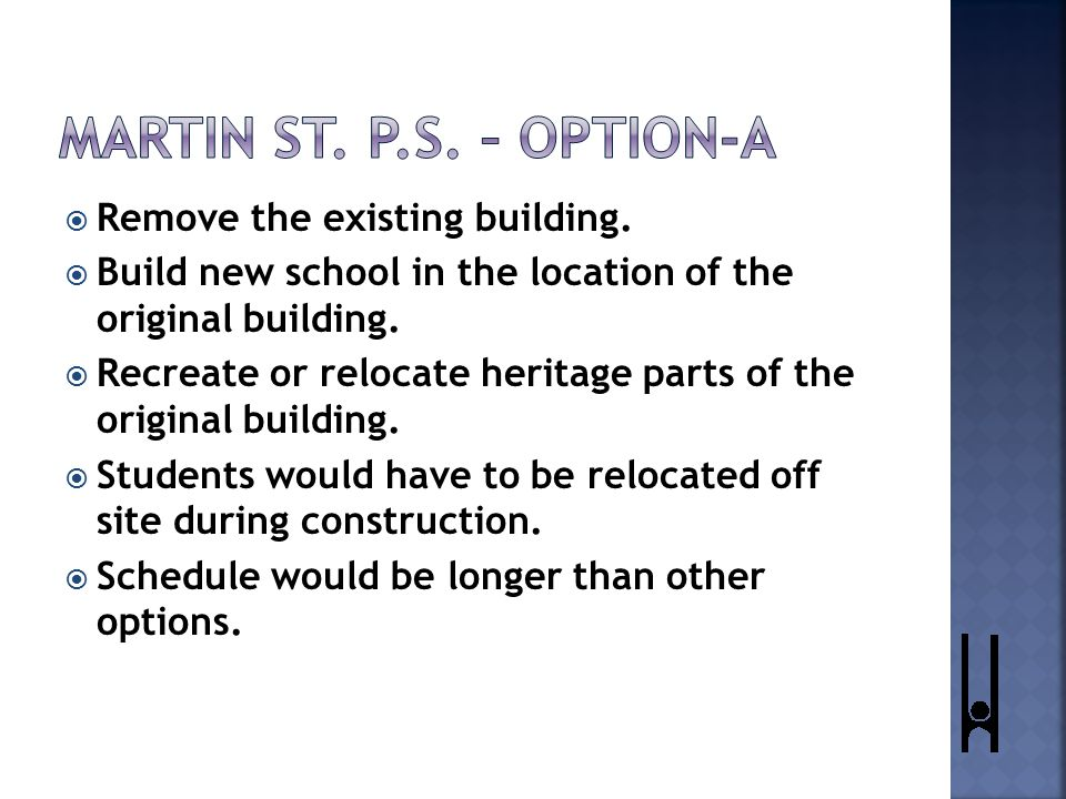  Remove the existing building.  Build new school in the location of the original building.