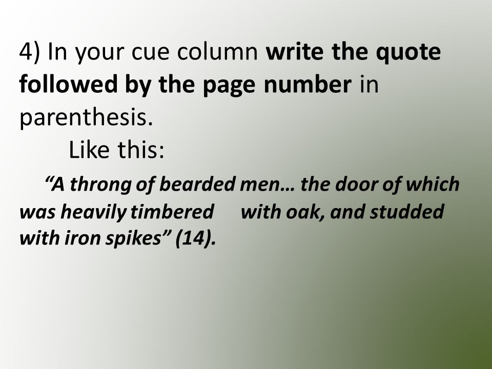 4) In your cue column write the quote followed by the page number in parenthesis.