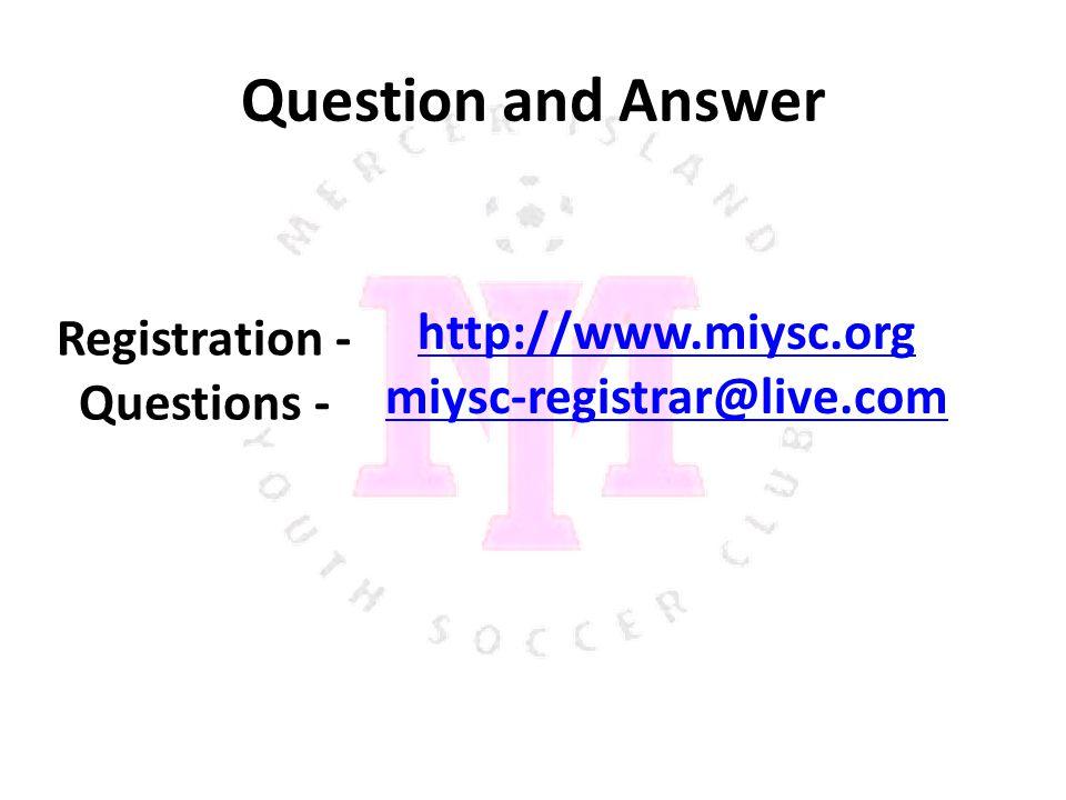 Question and Answer http://www.miysc.org miysc-registrar@live.com Registration - Questions -