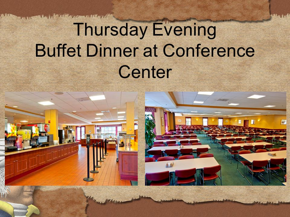Thursday Evening Buffet Dinner at Conference Center