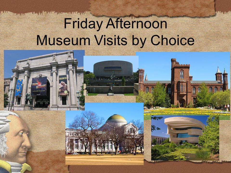 Friday Afternoon Museum Visits by Choice