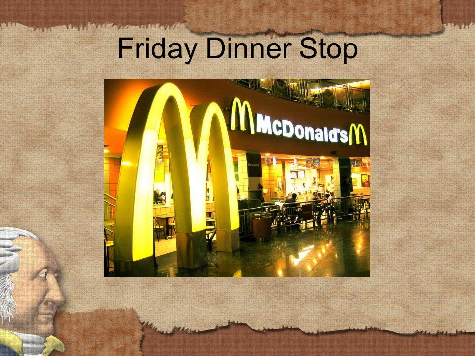 Friday Dinner Stop