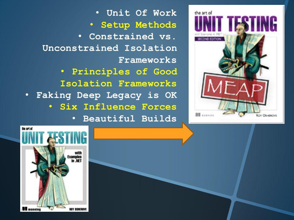 Unit Of Work Setup Methods Constrained vs.