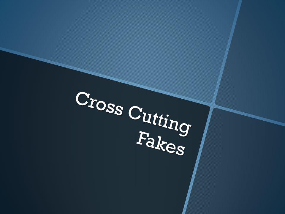 Cross Cutting Fakes