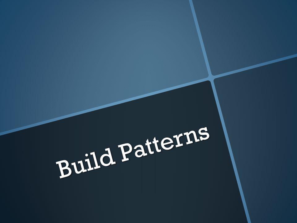 Build Patterns