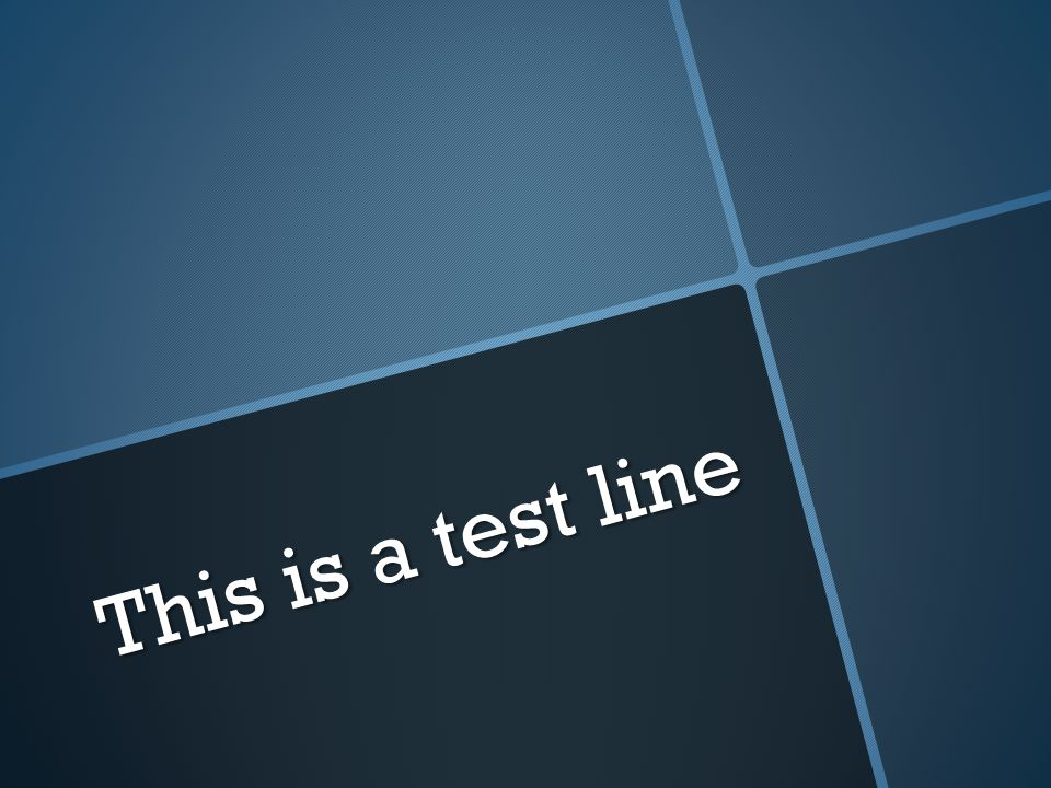This is a test line