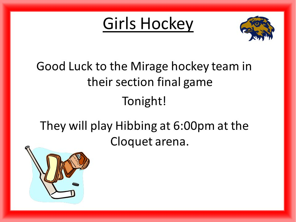 Good Luck to the Mirage hockey team in their section final game Tonight.