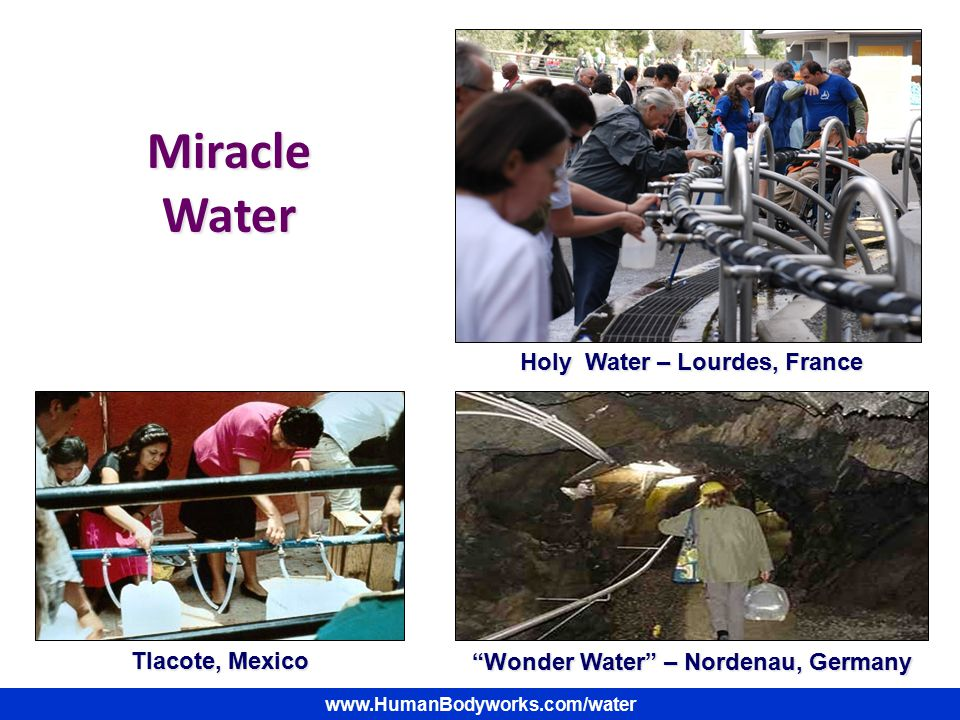 """MiracleWater Holy Water – Lourdes, France Holy Water – Lourdes, France Tlacote, Mexico """"Wonder Water"""" – Nordenau, Germany"""