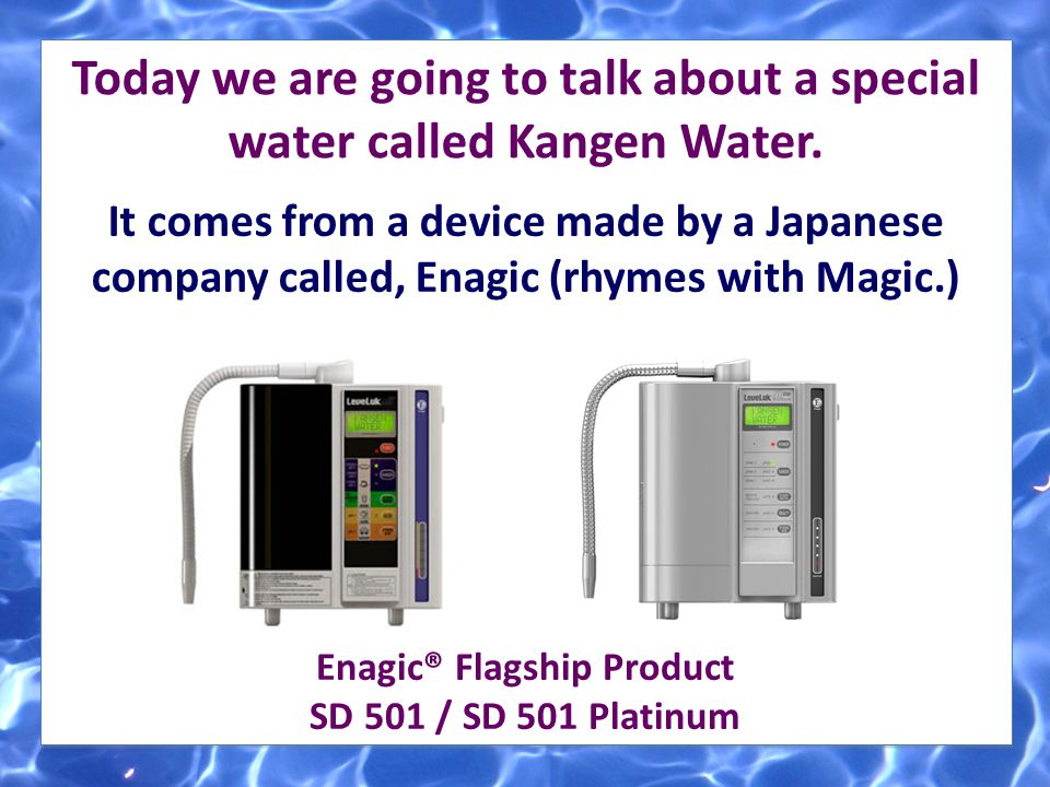 I hope I did a good enough job of explaining the benefits of Kangen Water that will help you make the decision to invest in the health of your family.