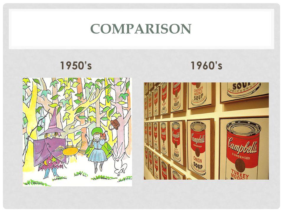 COMPARISON 1950's1960's